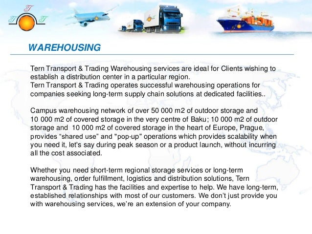 Tern Transport & Trading Warehousing services are ideal for Clients wishing to establish a distribution center in a partic...