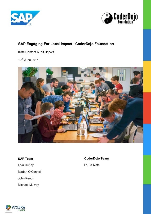 SAP Engaging For Local Impact - CoderDojo Foundation Kata Content Audit Report 12th June 2015 SAP Team Eoin Hurley Marian ...