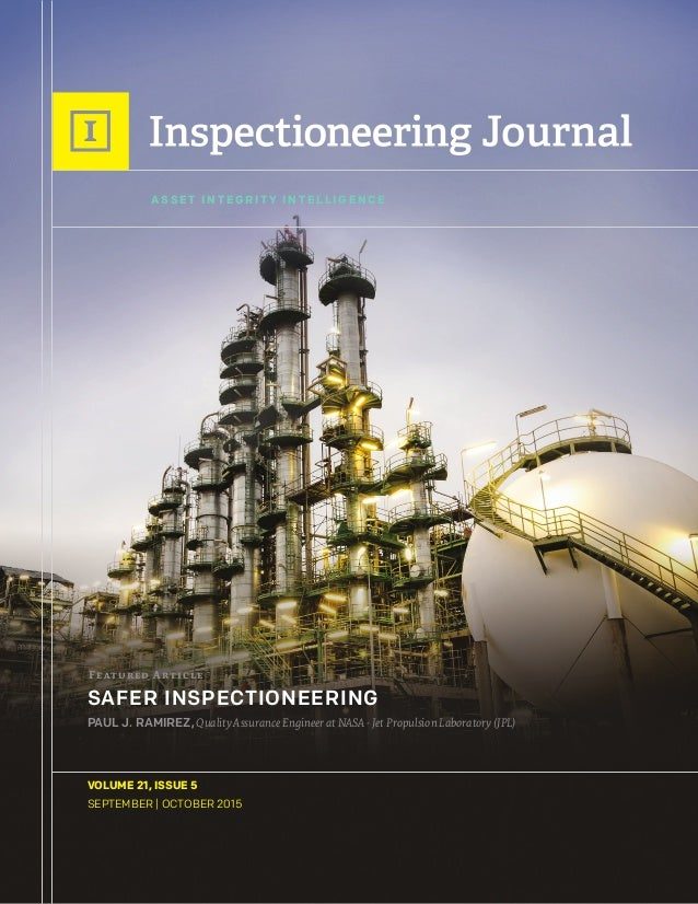 VOLUME 21, ISSUE 5 SEPTEMBER | OCTOBER 2015 ASS E T I N T E G R I T Y I N T E L L I G E N C E SAFER INSPECTIONEERING Featu...