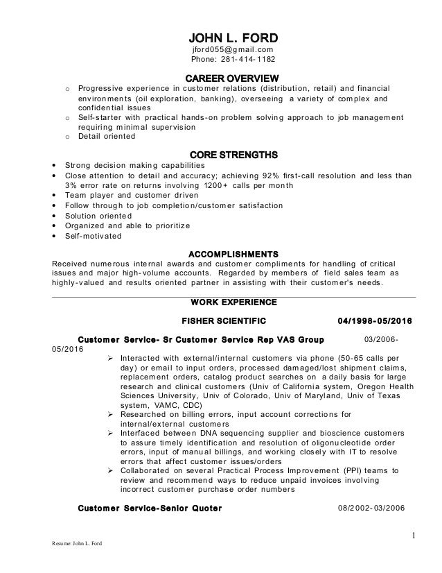 JOHN L. FORD jford055@gmail.com Phone: 281-414-1182 CAREER OVERVIEW o Progressive experience in customer relations (distri...