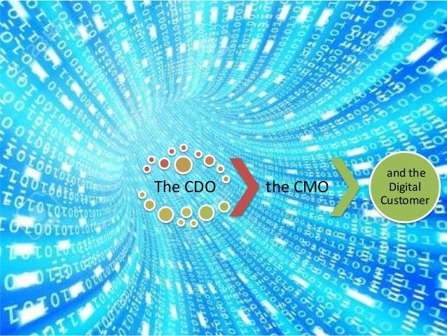 The CDO the CMO and the Digital Customer