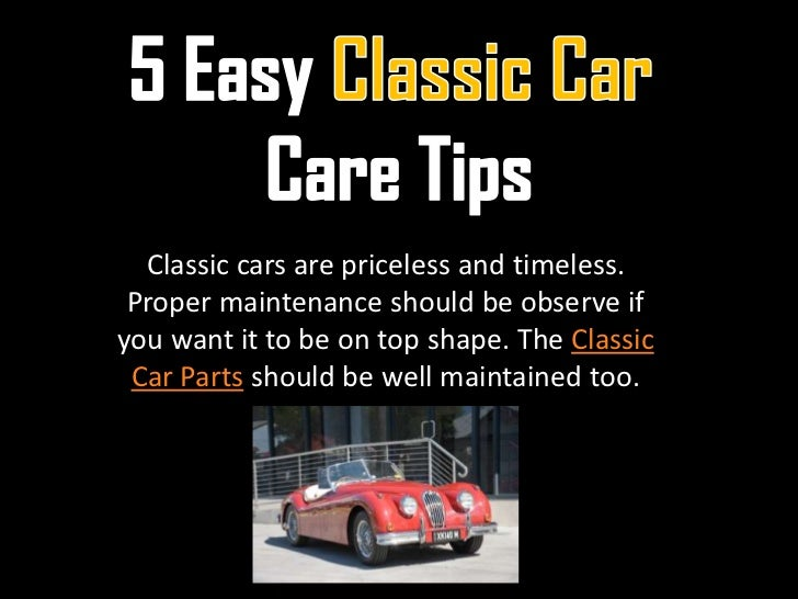 Classic cars are priceless and timeless. Proper maintenance should be observe ifyou want it to be on top shape. The Classi...