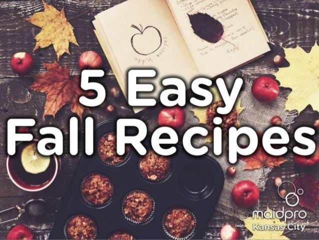 5 Easy Fall Recipes MaidPro Kansas City, MO