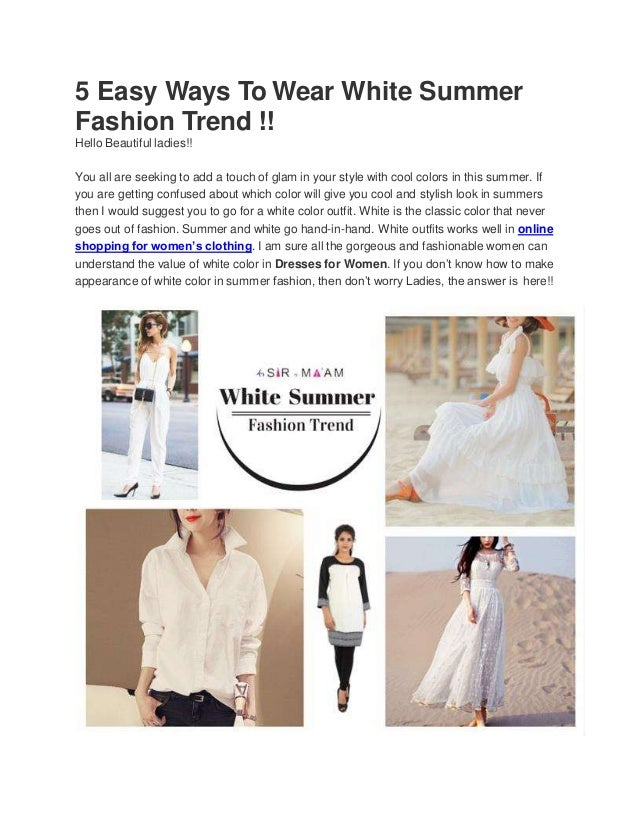 6157932116 5 Easy Ways To Wear White Summer Fashion Trend!!