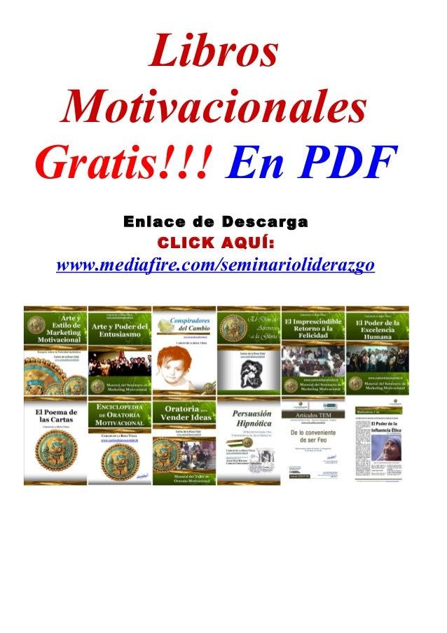 Libros MotivacionalesGratis!!! En PDF        Enlace de Descarga           CLICK AQUÍ: www.mediafire.com/seminarioliderazgo