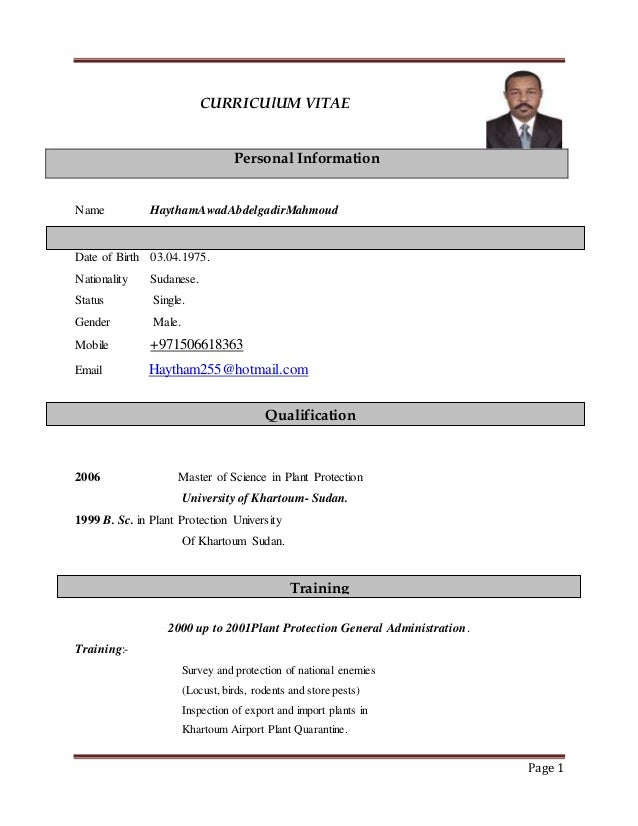 Page 1 CURRICUlUM VITAE Personal Information Name HaythamAwadAbdelgadirMahmoud Date of Birth 03.04.1975. Nationality Sudan...