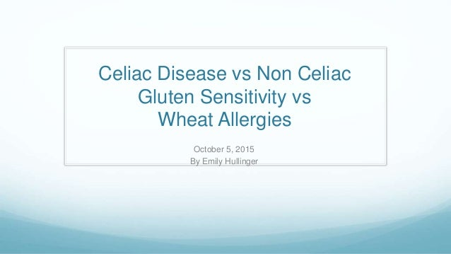 Celiac Disease vs Non Celiac Gluten Sensitivity vs Wheat Allergies October 5, 2015 By Emily Hullinger