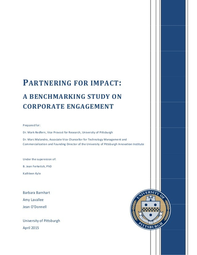 Barbara Barnhart Amy Lavallee Jean O'Donnell University of Pittsburgh April 2015 PARTNERING FOR IMPACT: A BENCHMARKING STU...