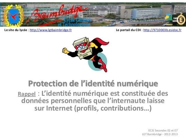 Le site du lycée : http://www.lgtbaimbridge.fr   Le portail du CDI : http://9710003b.esidoc.fr                Protection d...