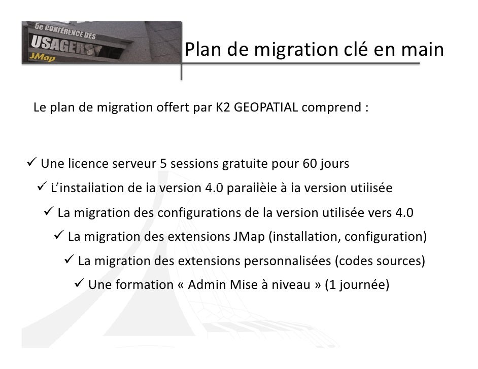 Plan de migration clé en main  Le plan de migration offert par K2 GEOPATIAL comprend :    Une licence serveur 5 sessions g...