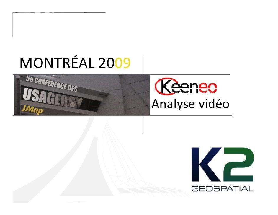MONTRÉAL 2009                  Analyse vidéo