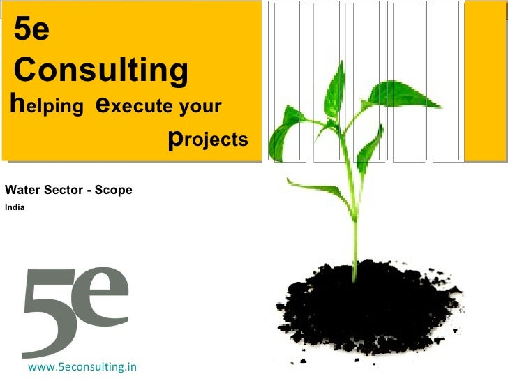5e consulting's overview   scope water sector india