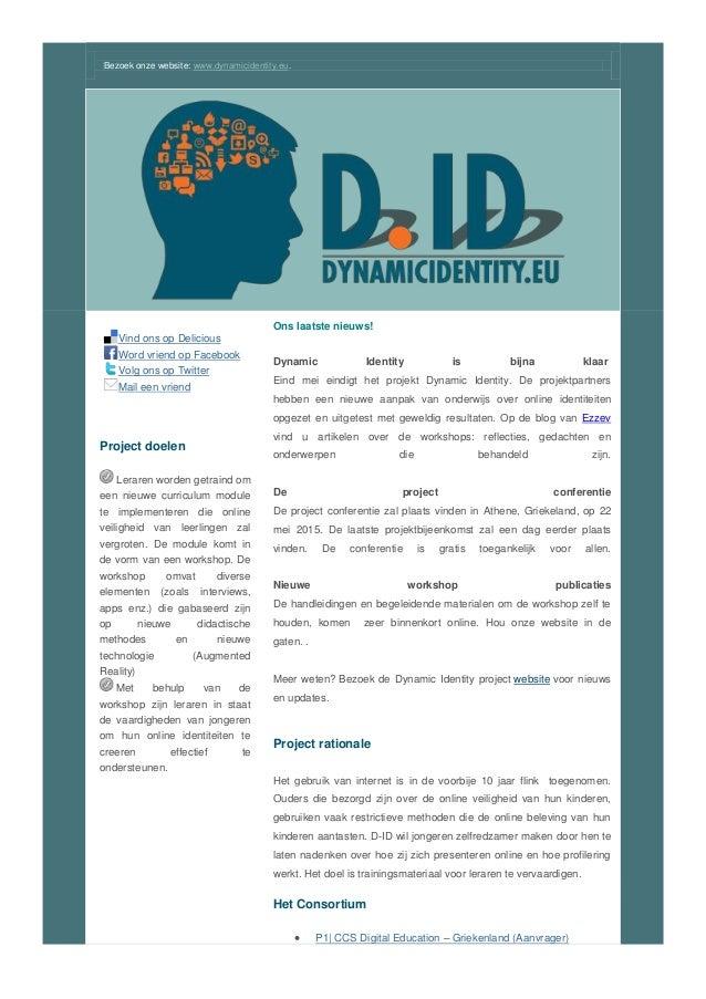 Bezoek onze website: www.dynamicidentity.eu. Vind ons op Delicious Word vriend op Facebook Volg ons op Twitter Mail een vr...