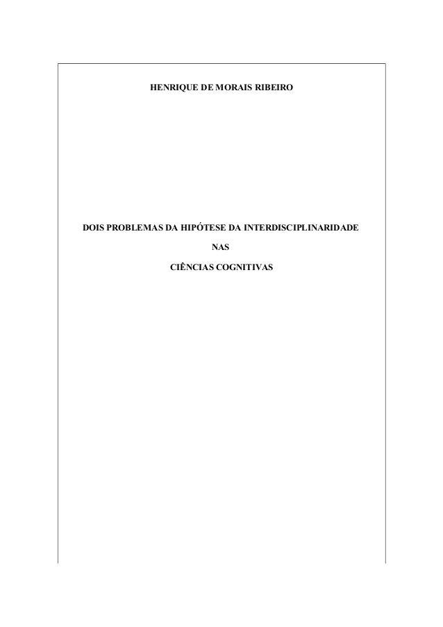 HENRIQUE DE MORAIS RIBEIRO DOIS PROBLEMAS DA HIPÓTESE DA INTERDISCIPLINARIDADE NAS CIÊNCIAS COGNITIVAS