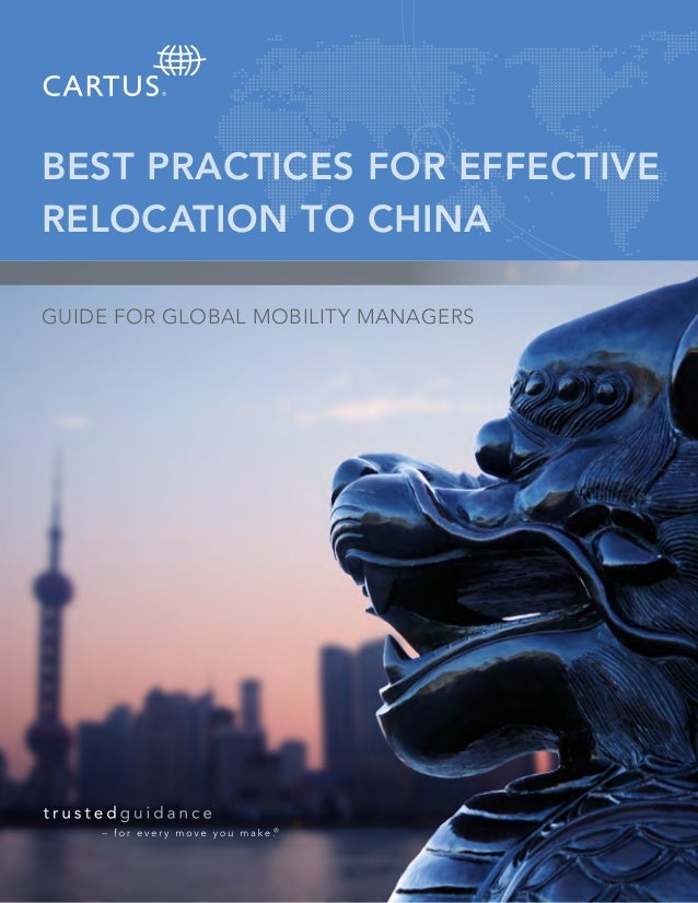 BEST PRACTICES FOR EFFECTIVE RELOCATION TO CHINA GUIDE FOR GLOBAL MOBILITY MANAGERS