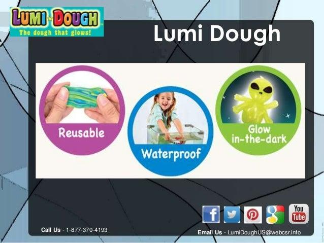 Lumi Dough Call Us - 1-877-370-4193 Email Us - LumiDoughUS@webcsr.info