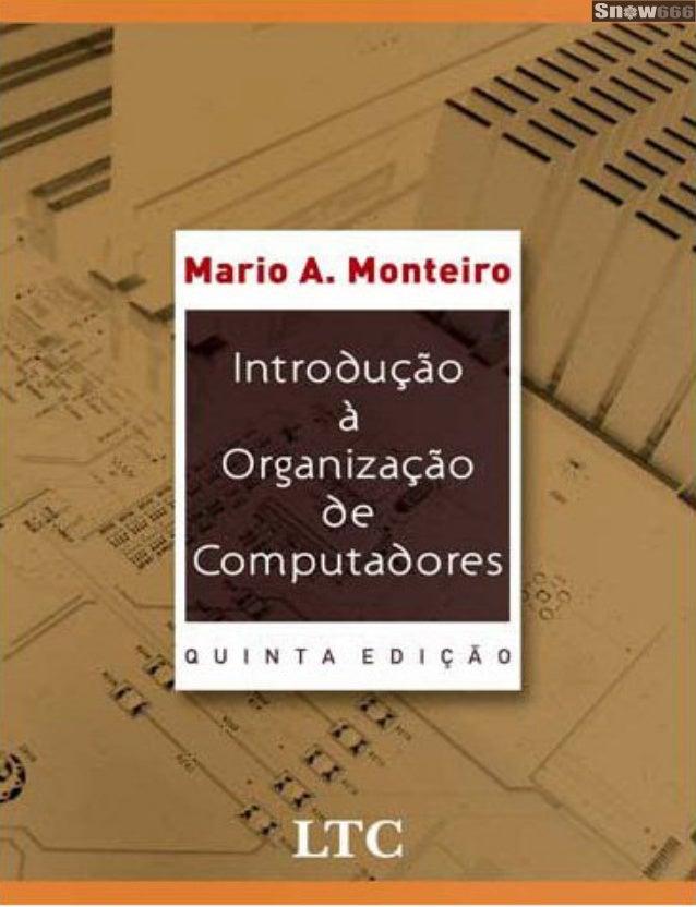 5ª ed introdução organização de computadores   mario a. monteiro