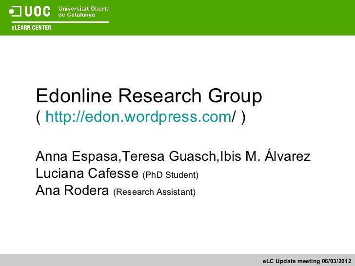 Edonline Research Group( http://edon.wordpress.com/ )Anna Espasa,Teresa Guasch,Ibis M. ÁlvarezLuciana Cafesse (PhD Student...