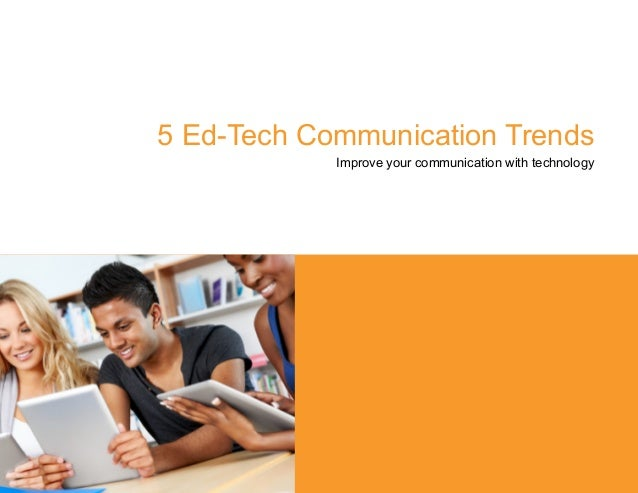 Improve your communication with technology 5 Ed-Tech Communication Trends