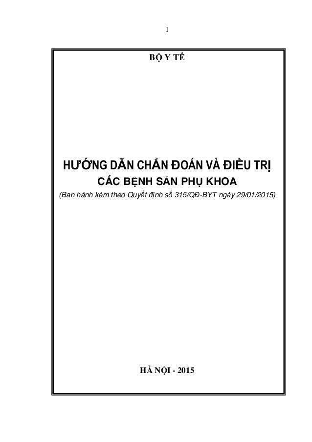 1 BỘ Y TẾ HƯỚNG DẪN CHẨN ĐOÁN VÀ ĐIỀU TRỊ CÁC BỆNH SẢN PHỤ KHOA (Ban hành kèm theo Quyết định số 315/QĐ-BYT ngày 29/01/201...