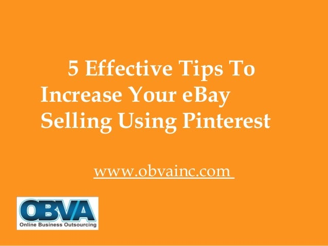 5 Effective Tips To Increase Your eBay Selling Using Pinterest www.obvainc.com