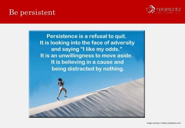 Leverage each opportunity It is good to be an opportunist. You need to know what is happening around you and make use of a...