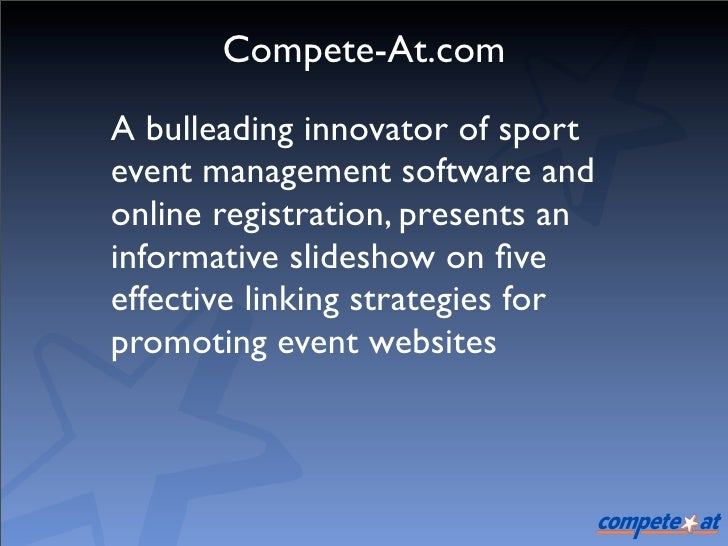 Compete-At.com A bulleading innovator of sport event management software and online registration, presents an informative ...