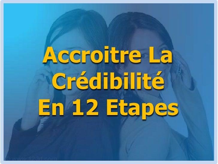 Accroitre La Crédibilité En 12 Etapes<br />