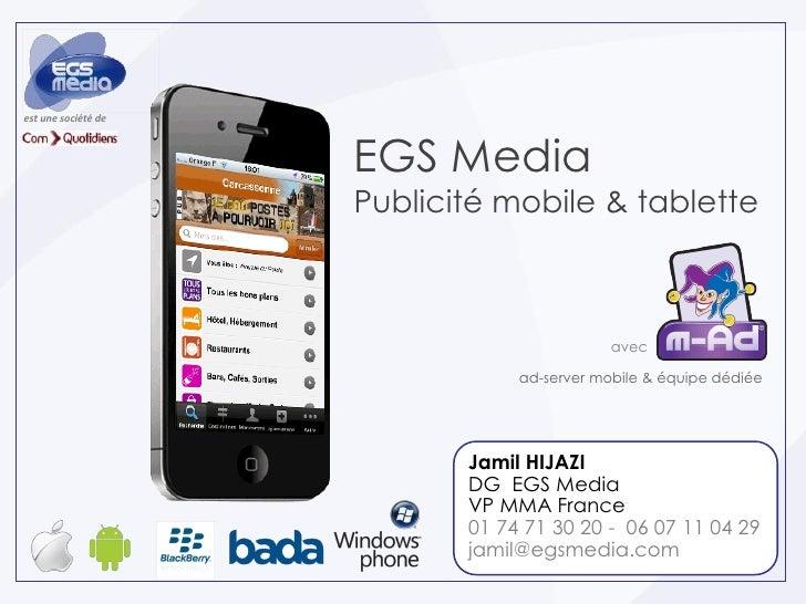 est une société de                     EGS Media                     Publicité mobile & tablette                          ...