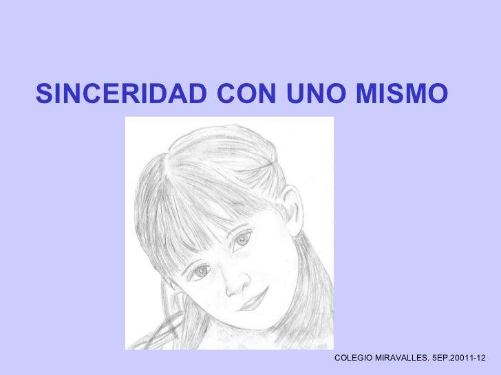 SINCERIDAD CON UNO MISMO COLEGIO MIRAVALLES. 5EP.20011-12