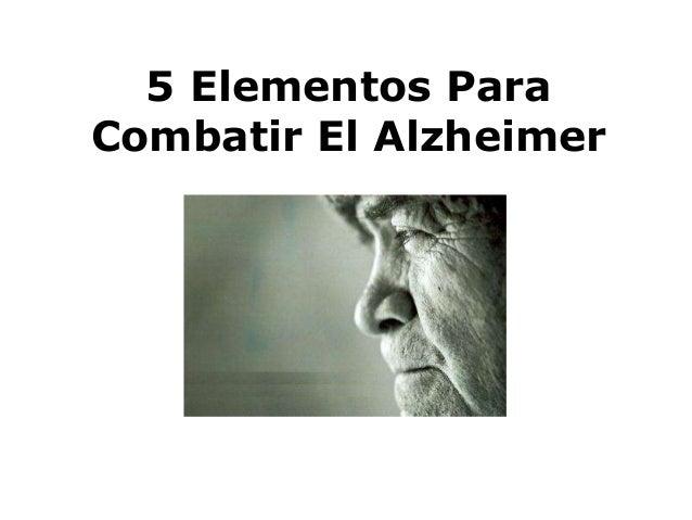 5 Elementos Para Combatir El Alzheimer