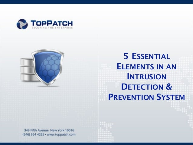 5 ESSENTIAL  ELEMENTS IN AN    INTRUSION   DETECTION &PREVENTION SYSTEM