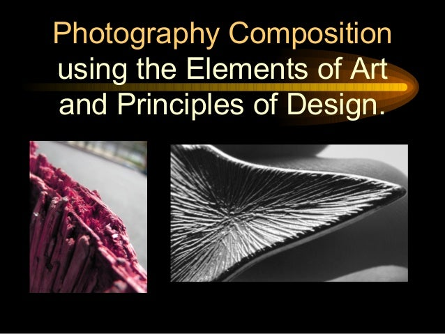 Elements And Principles Of Design In Photography : Elements principles of photo