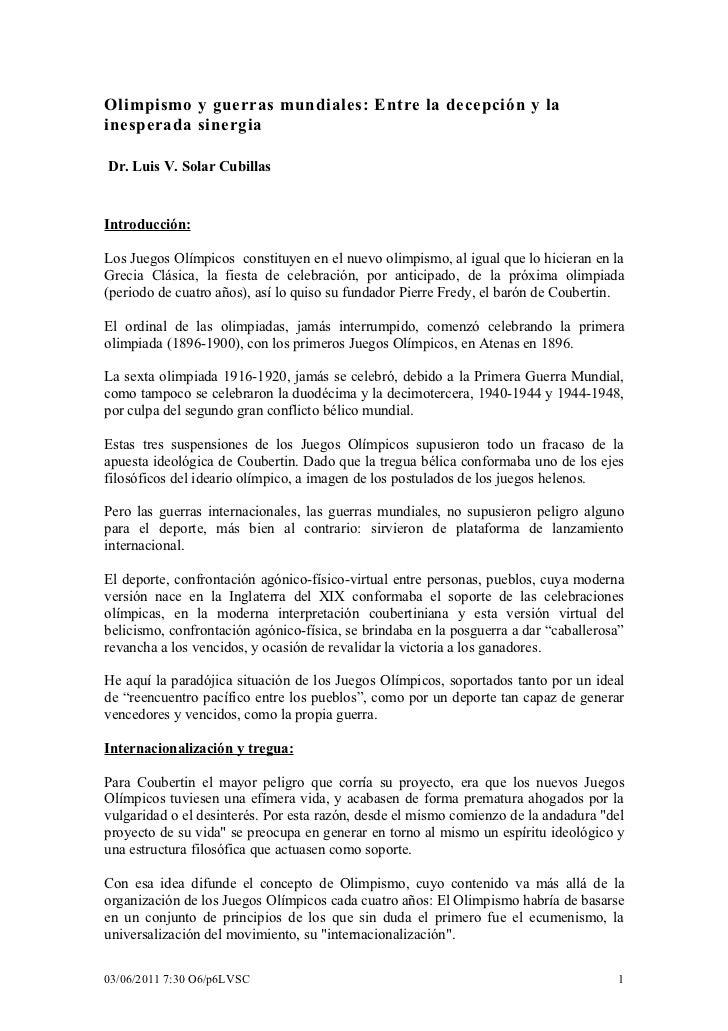 Olimpismo y guerras mundiales: Entre la decepción y lainesperada sinergiaDr. Luis V. Solar CubillasIntroducción:Los Juegos...