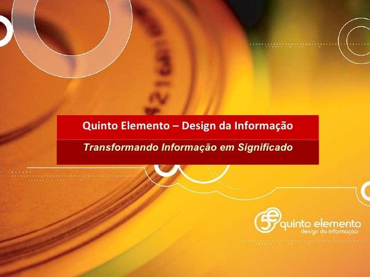 Quinto Elemento – Design da Informação Transformando Informação em Significado
