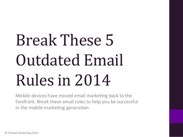 Break  These  5   Outdated  Email   Rules  in  2014   Mobile  devices  have  moved  email  marke...