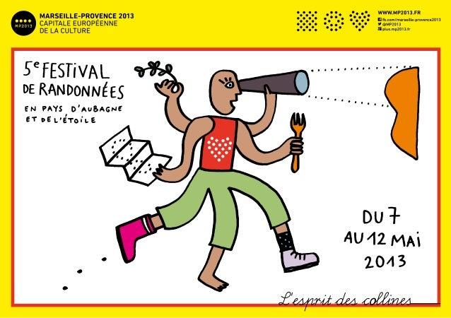Pays d'Aubagne et de l'étoile,l'esprit des collinesNous sommes dans une région de festivals de toutes sortes, mais existe-...