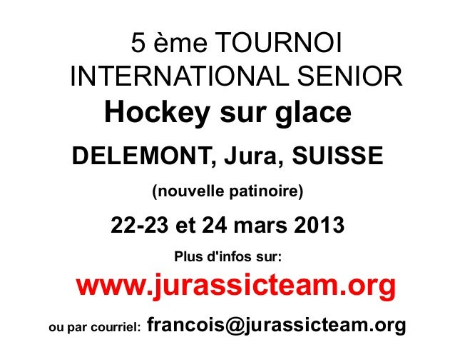 5 ème TOURNOI   INTERNATIONAL SENIOR         Hockey sur glace    DELEMONT, Jura, SUISSE                   (nouvelle patino...
