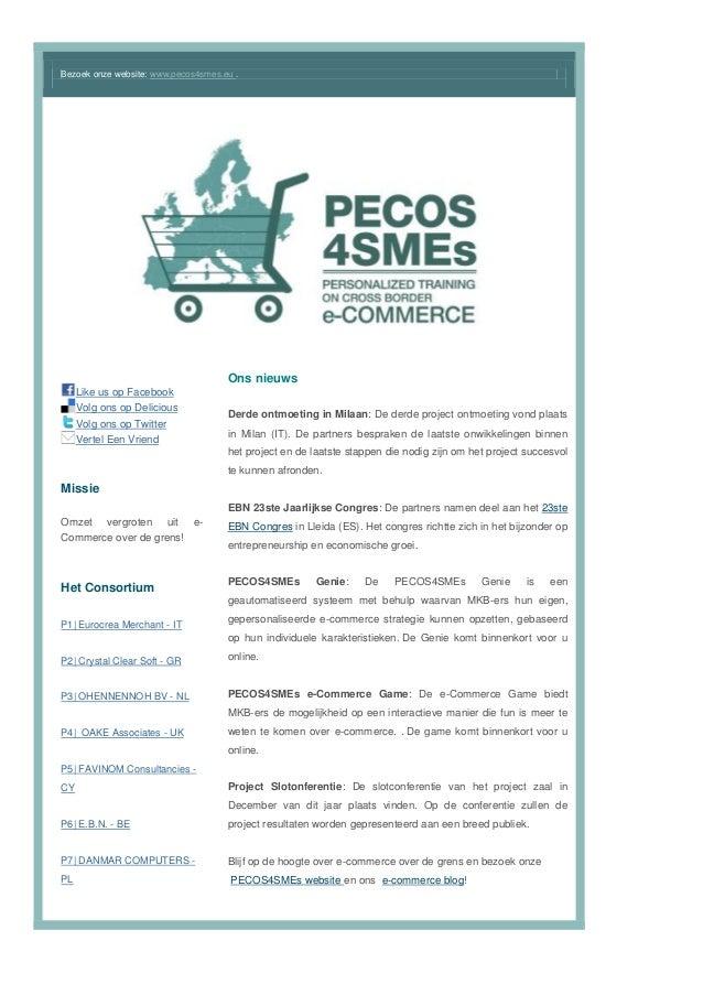 Bezoek onze website: www.pecos4smes.eu . Like us op Facebook Volg ons op Delicious Volg ons op Twitter Vertel Een Vriend M...