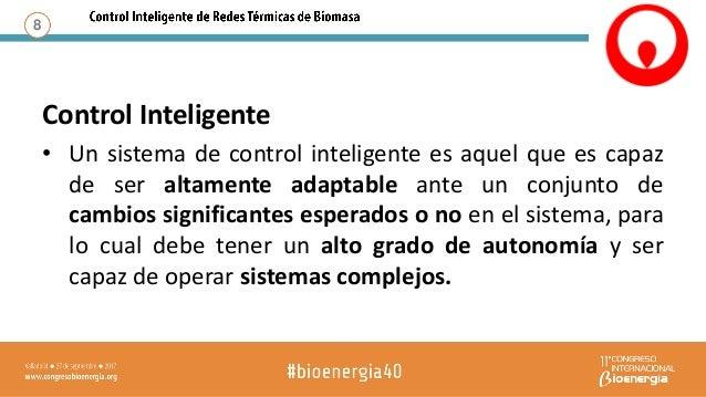 Control Inteligente • Altamente adaptable – Capaz de variar los setpoints o regímenes en función de parámetros de entrada ...