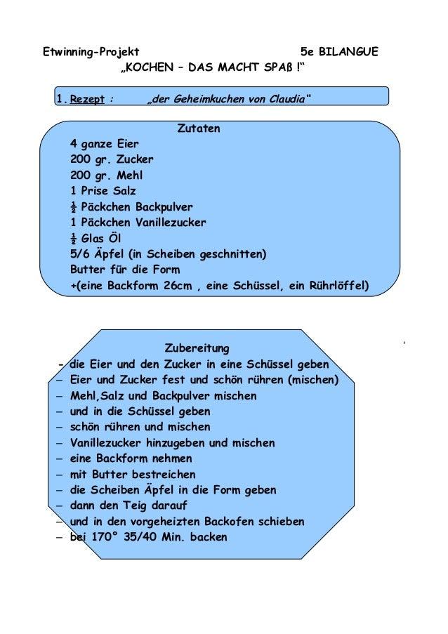 """Etwinning-Projekt 5e BILANGUE """"KOCHEN – DAS MACHT SPAß !"""" 1. Rezept :  """"der Geheimkuchen von Claudia""""  Zutaten 4 ganze Eie..."""