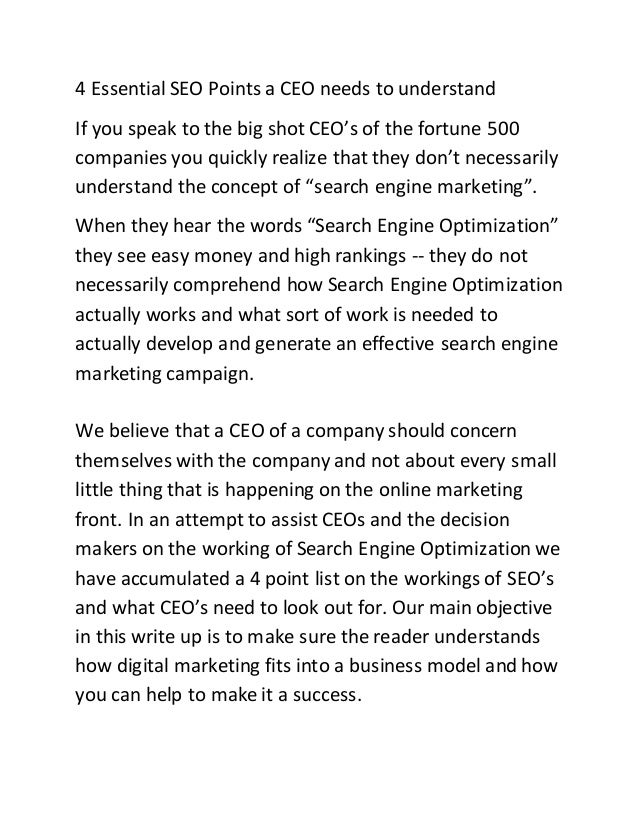 4 Essential SEO Points a CEO needs to understand If you speak to the big shot CEO's of the fortune 500 companies you quick...