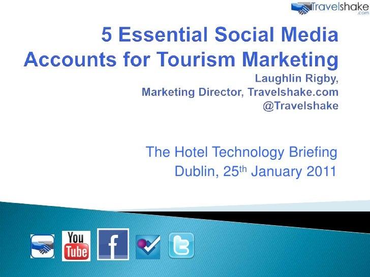 5 Essential Social Media Accounts for Tourism MarketingLaughlin Rigby,Marketing Director, Travelshake.com@Travelshake<br /...