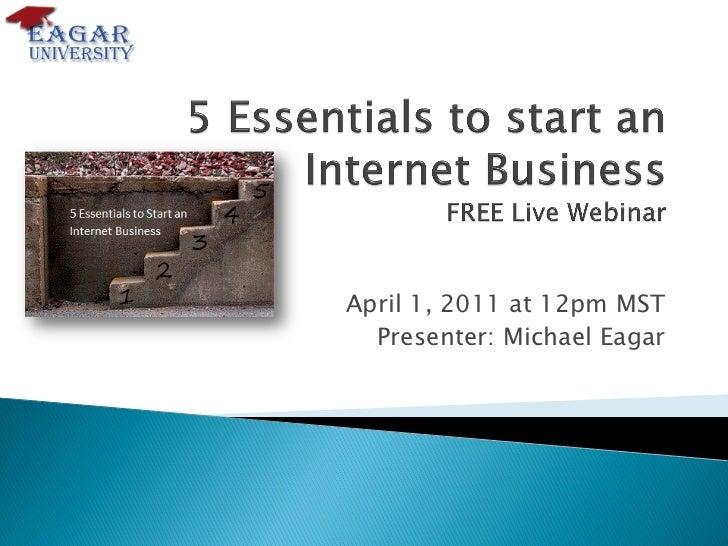 April 1, 2011 at 12pm MST  Presenter: Michael Eagar