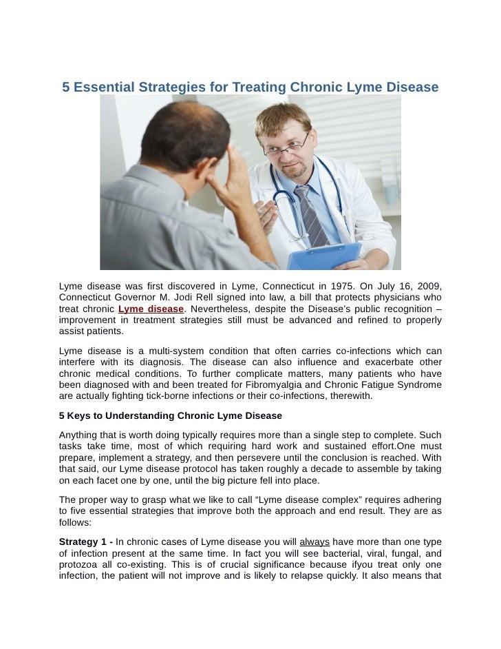 5 Essential Strategies for Treating Chronic Lyme DiseaseLyme disease was first discovered in Lyme, Connecticut in 1975. On...