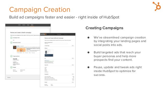 Campaign Creation Build ad campaigns faster and easier - right inside of HubSpot Creating Campaigns ● We've streamlined ca...