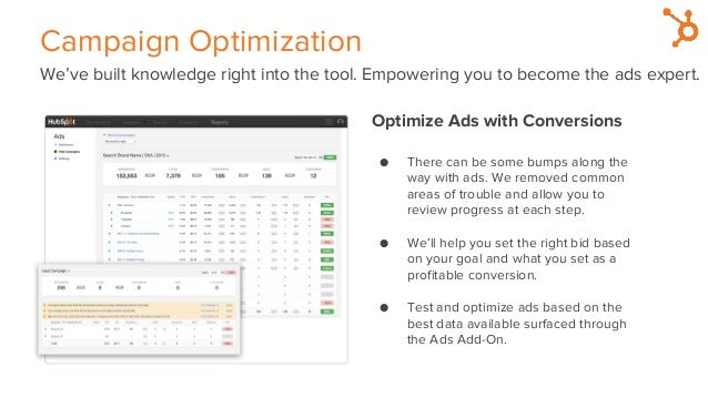 Campaign Optimization We've built knowledge right into the tool. Empowering you to become the ads expert. Optimize Ads wit...