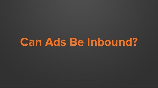 Can Ads Be Inbound?