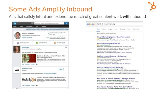 Some Ads Amplify Inbound Ads that satisfy intent and extend the reach of great content work with inbound