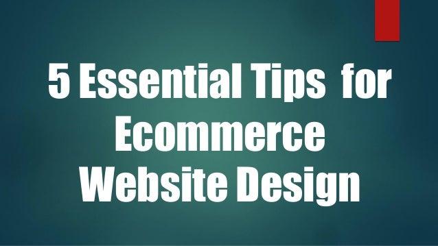 5 Essential Tips for Ecommerce Website Design